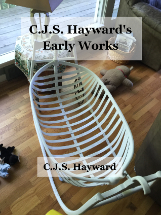 Cover for C.J.S. Hayward's Early Works