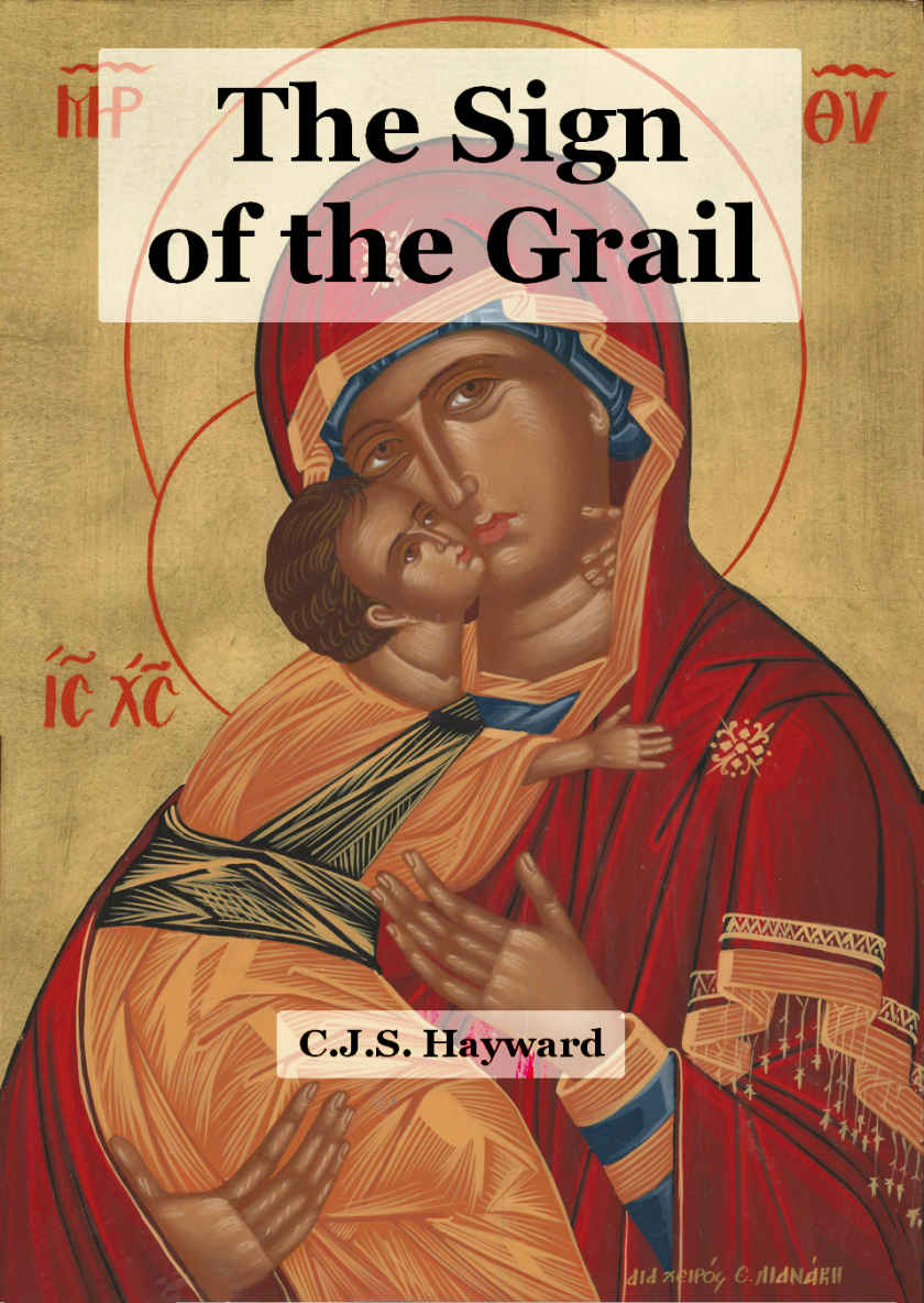 "The cover to C.J.S. Hayward's ""The Sign of the Grail."""