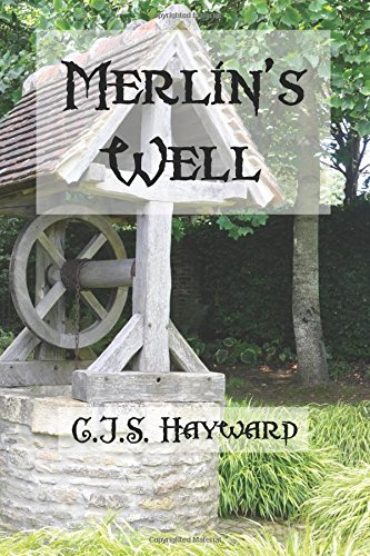 "The cover to C.J.S. Hayward's ""Merlin's Well""."