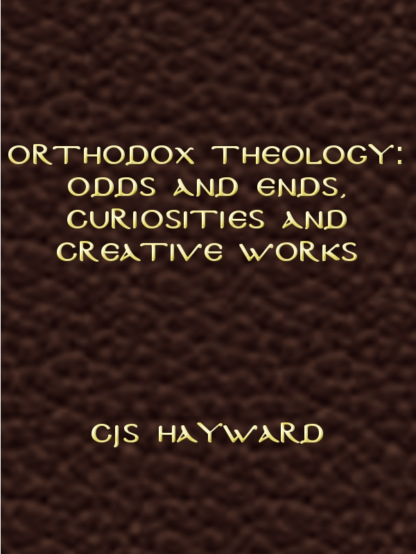 Orthodox theology: Odds and ends, curiosities and creative works