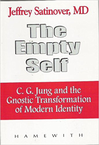 The Empty Self: C.G. Jung & the Gnostic Transformation of Modern Identity