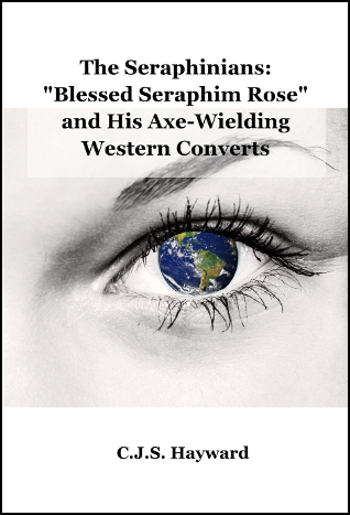 "Cover for The Seraphinians: ""Blessed Seraphim Rose"" and His Axe-Wielding Western Converts"